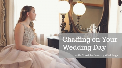 Chaffing on your wedding day